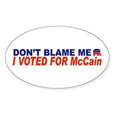 Don't Blame Me I Voted For McCain Oval Decal