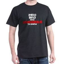 Mad Bad and Dangerous T-Shirt