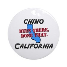 chino california - been there, done that Ornament