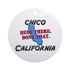chico california - been there, done that Ornament