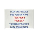Today isn't your day Rectangle Magnet (10 pack)