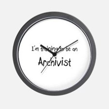 I'm Training To Be An Archivist Wall Clock