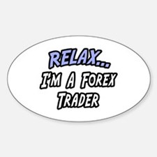 """Relax...Forex Trader"" Oval Decal"