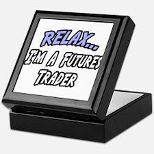 """Relax...Futures Trader"" Keepsake Box"