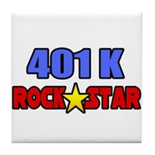 """401k Rock Star"" Tile Coaster"