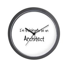 I'm Training To Be An Architect Wall Clock