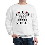 I Tattooed your Honor Student Sweatshirt