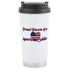 Proud Parent of an American Soldier Travel Mug