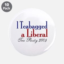 "Teabag a Liberal (Tea Party) 3.5"" Button (10 pack)"