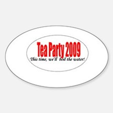 Tea Party 2009 This Time! Oval Decal