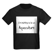 I'm Training To Be An Aquaculture T