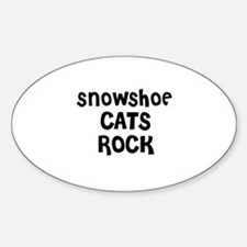 SNOWSHOE CATS ROCK Oval Decal