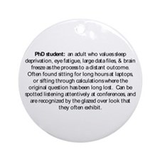 Cute Phd student Ornament (Round)