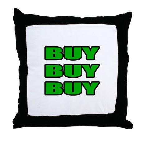 """Buy Buy Buy"" Throw Pillow"