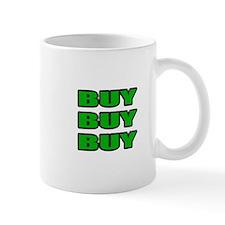 """""""Buy Buy Buy"""" Mug"""