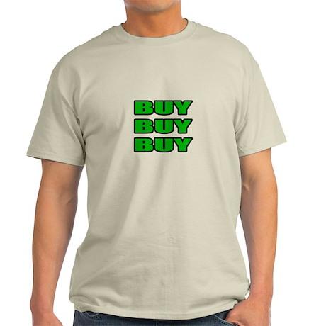 """""""Buy Buy Buy"""" Light T-Shirt"""