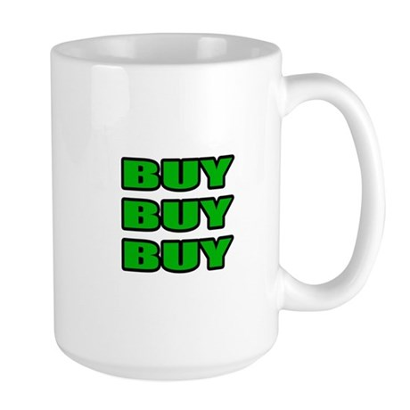 """Buy Buy Buy"" Large Mug"