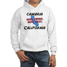cambria california - been there, done that Hoodie