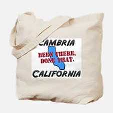cambria california - been there, done that Tote Ba