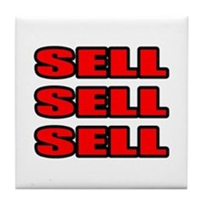 """Sell Sell Sell"" Tile Coaster"