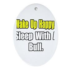 """""""...Sleep With a Bull"""" Oval Ornament"""