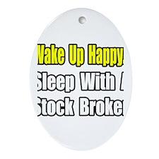 """...Sleep With Stock Broker"" Oval Ornament"