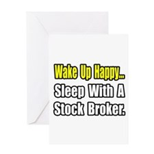 """...Sleep With Stock Broker"" Greeting Card"