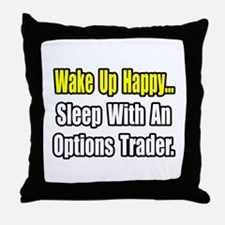 """""""..Sleep With Options Trader"""" Throw Pillow"""