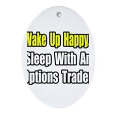 """""""..Sleep With Options Trader"""" Oval Ornament"""