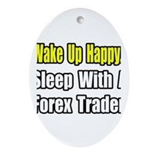"""""""..Sleep With Forex Trader"""" Oval Ornament"""