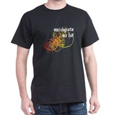 Sociologists Are Hot T-Shirt