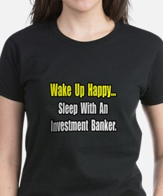 """Sleep w/ Investment Banker"" Tee"
