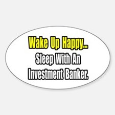 """""""Sleep w/ Investment Banker"""" Oval Decal"""