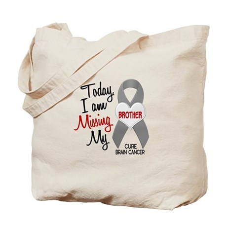 Missing 1 Brother BRAIN CANCER Tote Bag