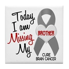 Missing 1 Brother BRAIN CANCER Tile Coaster