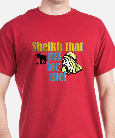 Sheikh that ass for me! T-Shirt