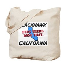 blackhawk california - been there, done that Tote