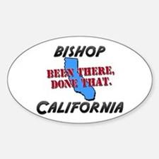 bishop california - been there, done that Decal