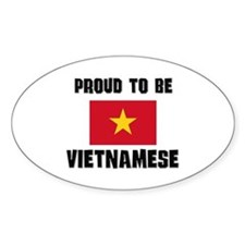 Proud To Be VIETNAMESE Oval Decal