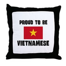 Proud To Be VIETNAMESE Throw Pillow