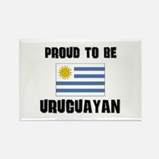 Proud To Be URUGUAYAN Rectangle Magnet