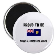 Proud To Be TURKS & CAICOS ISLANDER Magnet