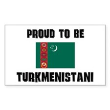 Proud To Be TURKMENISTANI Rectangle Decal