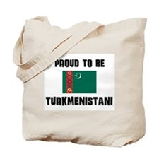 Proud To Be TURKMENISTANI Tote Bag