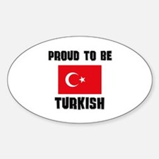Proud To Be TURKISH Oval Decal