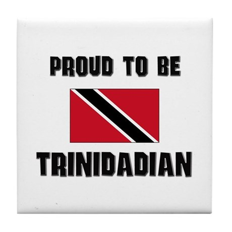 Proud To Be TRINIDADIAN Tile Coaster