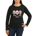 Peace Love Radio Women's Long Sleeve Dark T-Shirt