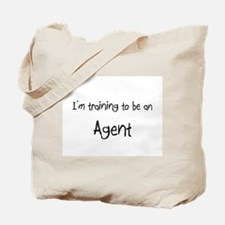 I'm Training To Be An Agent Tote Bag