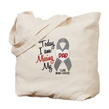 Missing 1 Dad BRAIN CANCER Tote Bag