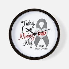 Missing 1 Dad BRAIN CANCER Wall Clock